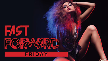 Fast Forward Friday at Boogie Nights